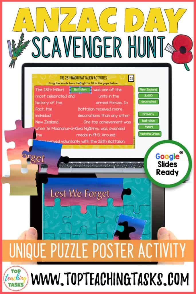 Anzac Day Digital Puzzle. We've added a digital version of our popular Anzac Day Scavenger Hunt Puzzle Poster. This is available free to everyone who has already purchased our Anzac Day puzzle poster. Students read passages and complete reading response activities. They then add a puzzle piece to their puzzle poster, eventually creating a beautiful Anzac Day poster.