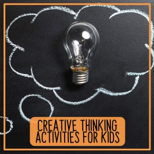 Creative Thinking Activities for Kids