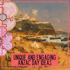 Unique and Engaging Anzac Day Ideas