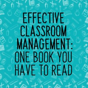 Effective Classroom Management