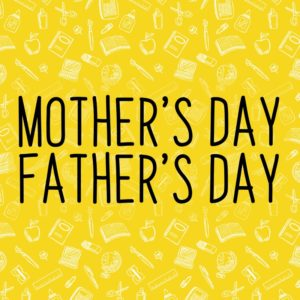 Mothers Day/Fathers Day