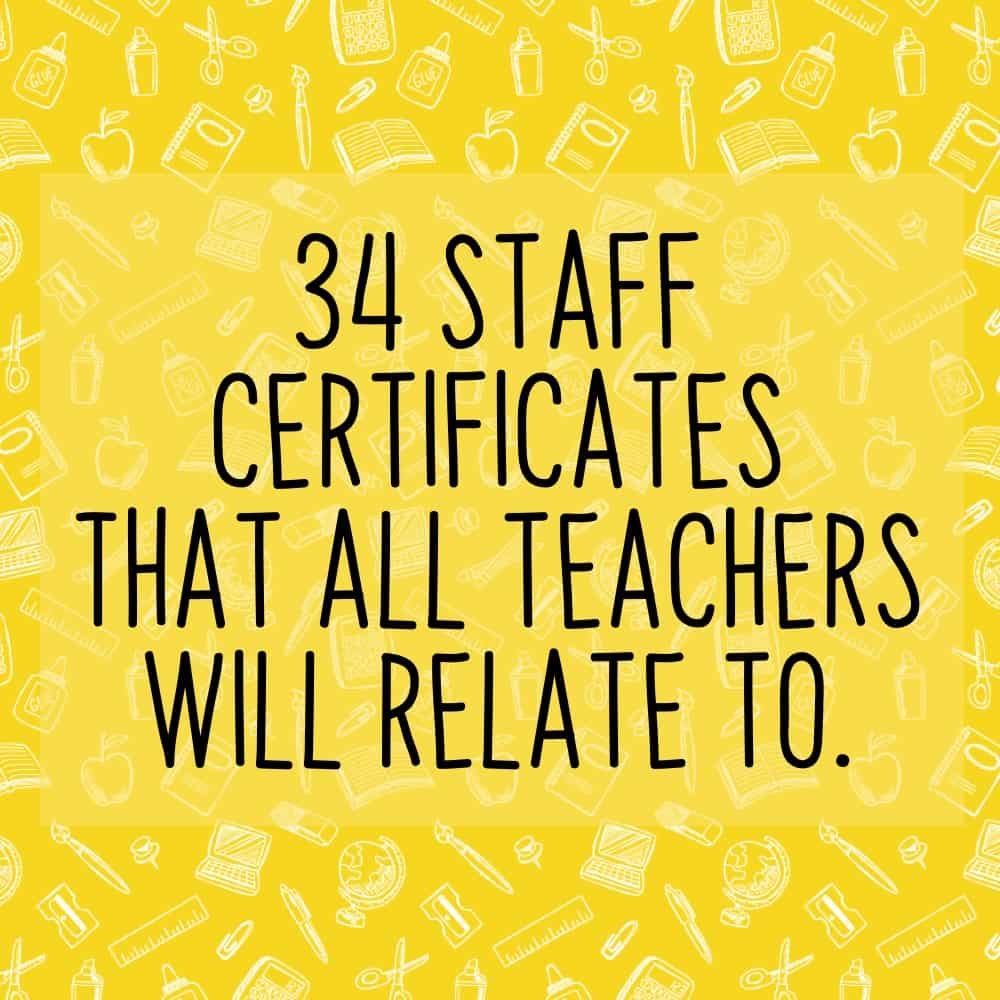 34 Staff Certificates That All Teachers Will Relate To