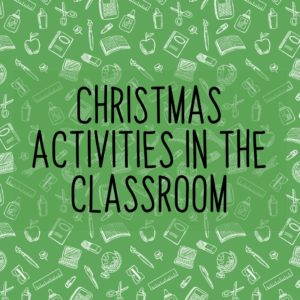 Christmas Activities in the classroom