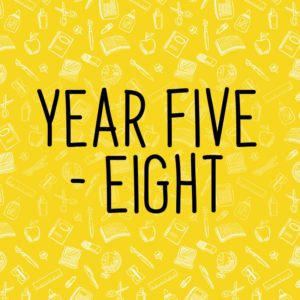 Year Five - Eight