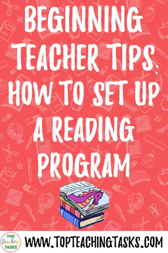 This post is to help beginning teachers to set up a reading program.