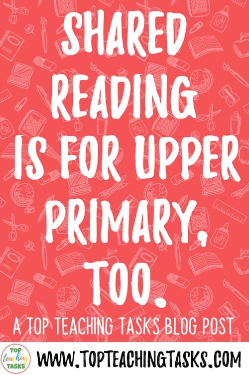 Shared Reading Is For Upper Primary, Too. Often when people think of shared reading, they think of a teacher in the junior school sharing a big book with a class of 5-7-year-olds. However, I am here to tell you today that Shared Reading is for Upper Primary, too.I'll give you a quick rundown of what shared reading is, why it is important, and how you could use it in your upper primary classroom.