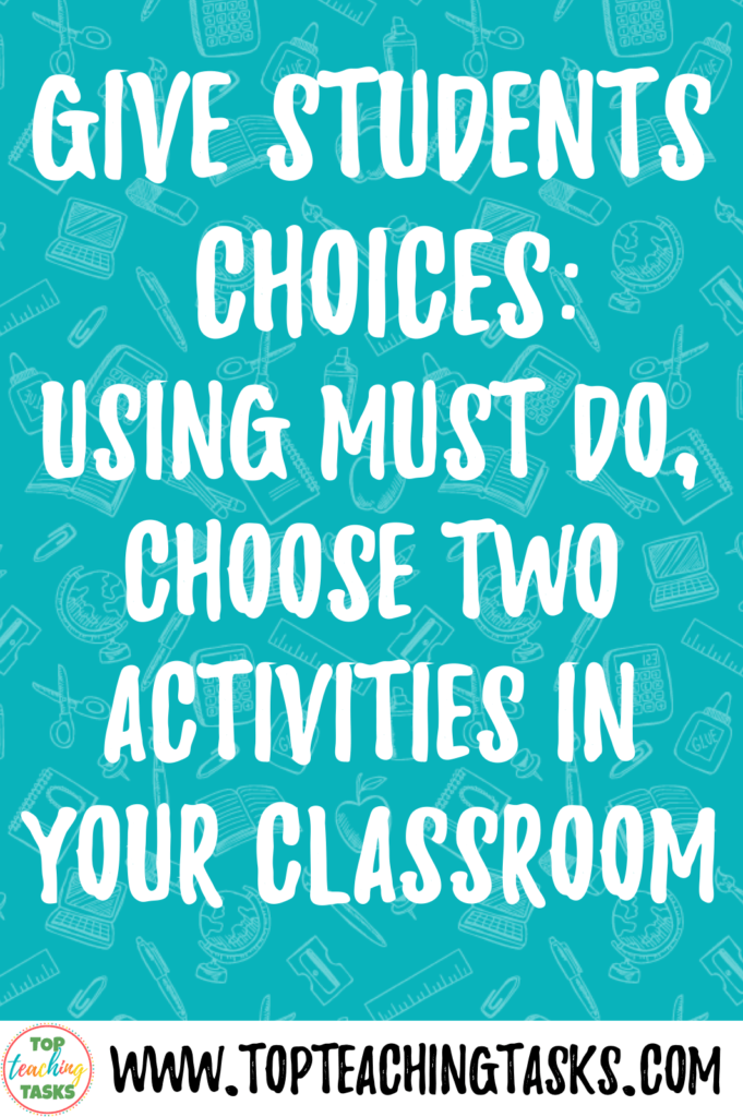 "Give Students Choices: Using Must Do, Choose Two Activities in Your Classroom. It is important that we give students choices in the classroom and the ""Must Do, Choose Two"" format is a great way to do this. This blog post shares the benefits of giving students choice. These are great for reading comprehension, ELA classes, and for early finishers."