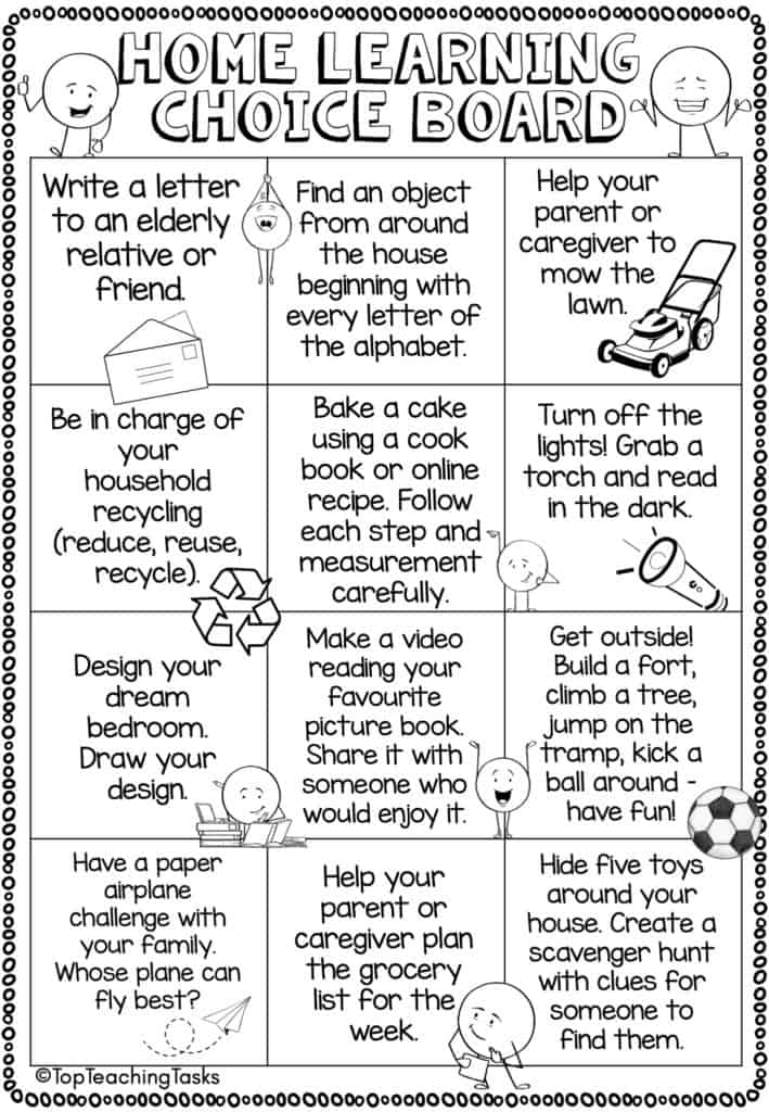 Home Learning Choice Boards. To help with any teachers dealing with school closures or the possibility of home and distance learning, I've put together these Home Learning Choice Boards. I've curated the ideas into the following six Home Learning Choice Boards. I've also included a blank sheet that you could send home for families to write in their own ideas.