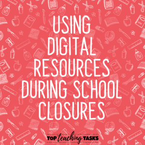 Using digital resources during school closures