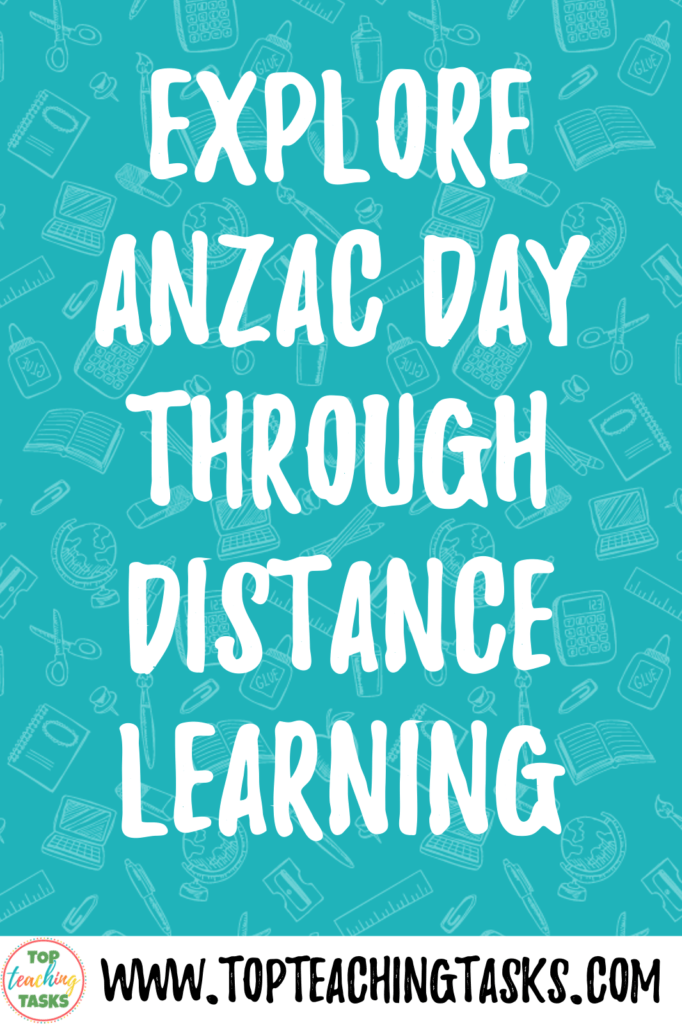 Explore Anzac Day through Distance Learning. The world has been thrown into some crazy times due to Covid-19, but that shouldn't mean that your students miss out on Anzac Day learning! You can explore Anzac Day through distance learning in a way that is engaging, fun, and extremely impactful for your students. With Anzac Day events cancelled throughout New Zealand, Australia, and Turkey, use the ideas below to ensure your students can still commemorate Anzac Day while learning from home.