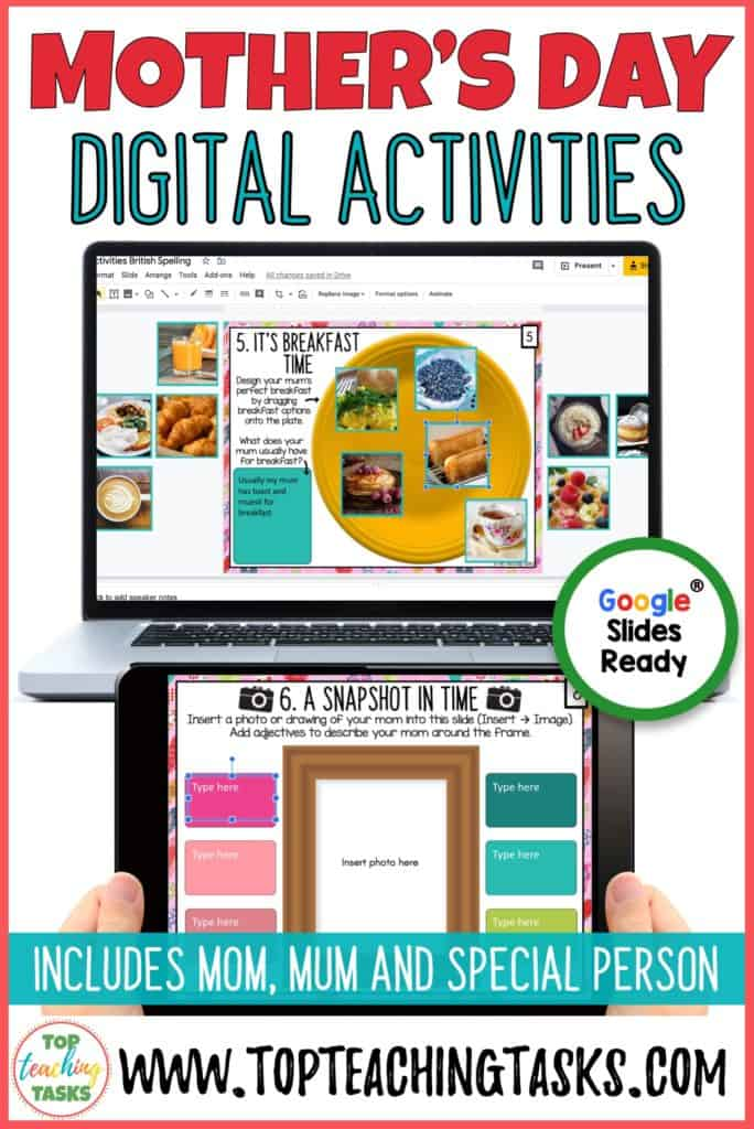 "Mother's Day Digital Activities. Go paperless with our Mother's Day digital activities. This is an interactive and engaging way for your students to say HAPPY MOTHER'S DAY. We have included a full set of this resource with the two spelling options: mom and mum, and a separate set if students want to celebrate a ""special person"" - this way everyone can be included on Sunday, 10 May! This resource can be used on Chromebooks, iPads, Android Tablets, and other devices! A fun Mother's Day activity for kids."