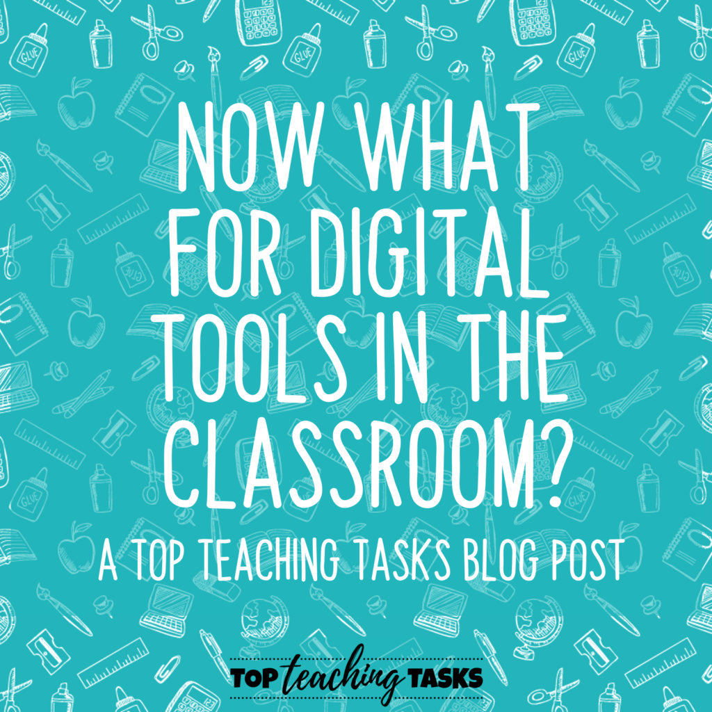 Now what for digital tools in the classroom 1
