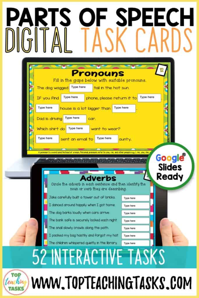 Parts of speech digital activities. Go paperless with our Google Slides-readyParts of Speech Digital resource! These activities feature 52 interactive slides for students to work through. Learn and practice using nouns, pronouns, proper nouns, adverbs, adjectives, conjunctions, prepositions, relative pronouns, relative adverbs, modal auxiliary verbs and prepositional phrases. Develop your students' understanding of the important parts of speech.