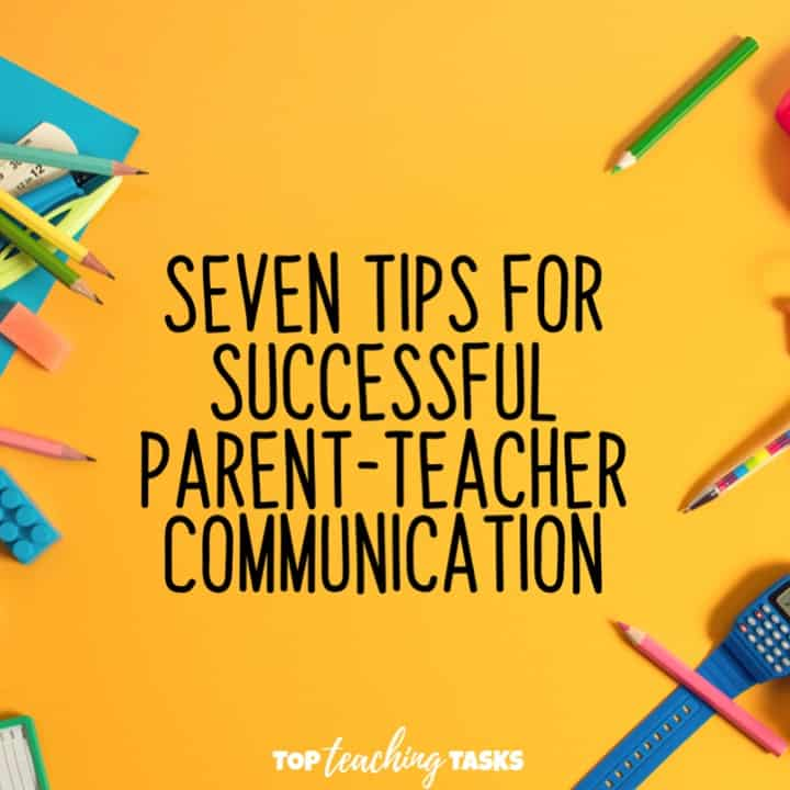7 Tips for Successful Parent-Teacher Communication