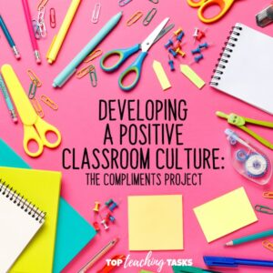 Developing A Positive Classroom Culture and the Compliments Project 1