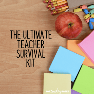 The Ultimate Teacher Survival Kit