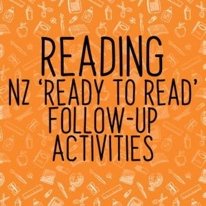 New Zealand Ready to Read Follow Up Activities