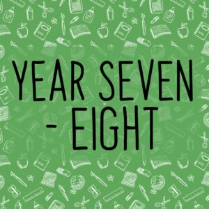 Year Seven - Eight